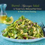 Shaved Asparagus & Sweet Corn Salad w/ Fresh Lemon Dressing
