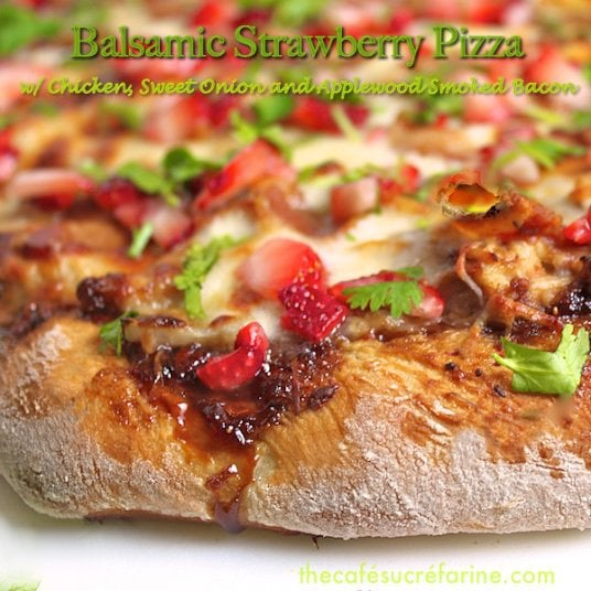 Balsamic Strawberry Pizza with Chicken and Applewood Bacon - This is ...