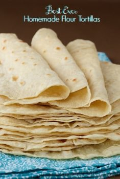 Best Ever Homemade Flour Tortillas