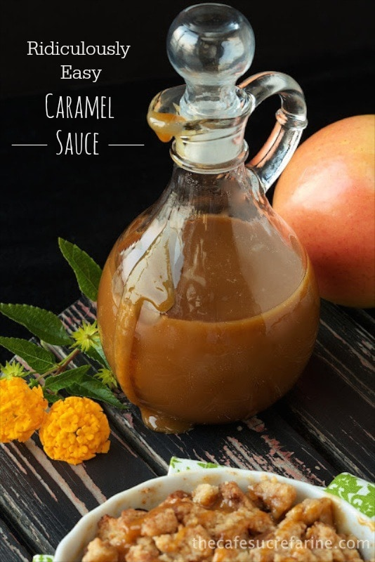 Ridiculously Easy Caramel Sauce - You probably have all the ingredients to make this sauce. Oh, and it's ridiculously delicious too!