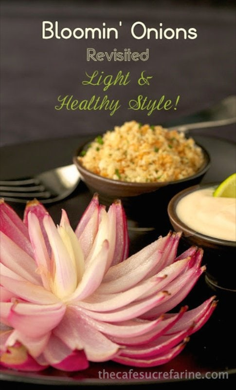 Bloomin' Onions-Lean Style! - a healthier take on a delicious and versatile recipe - without the guilt or tummy aches!