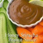 Honey Sriracha Peanut Sauce