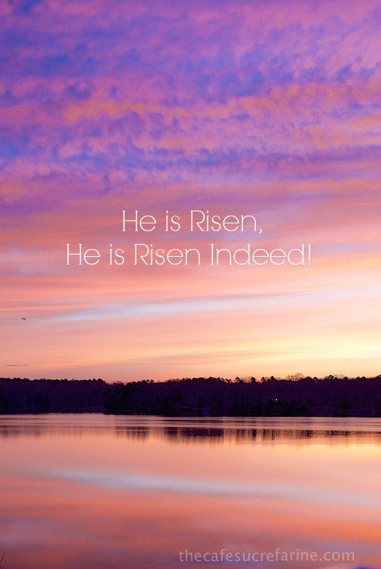 He is Risen, He is Risen Indeed!