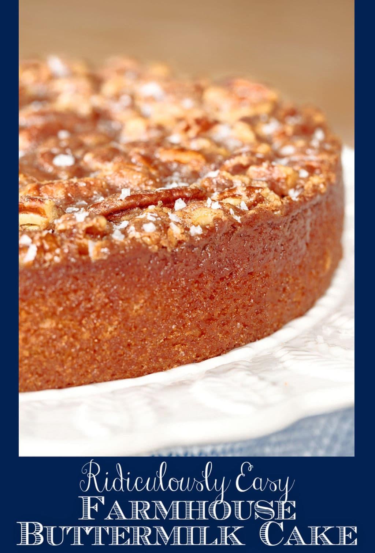 Ridiculously Easy Farmhouse Buttermilk Cake