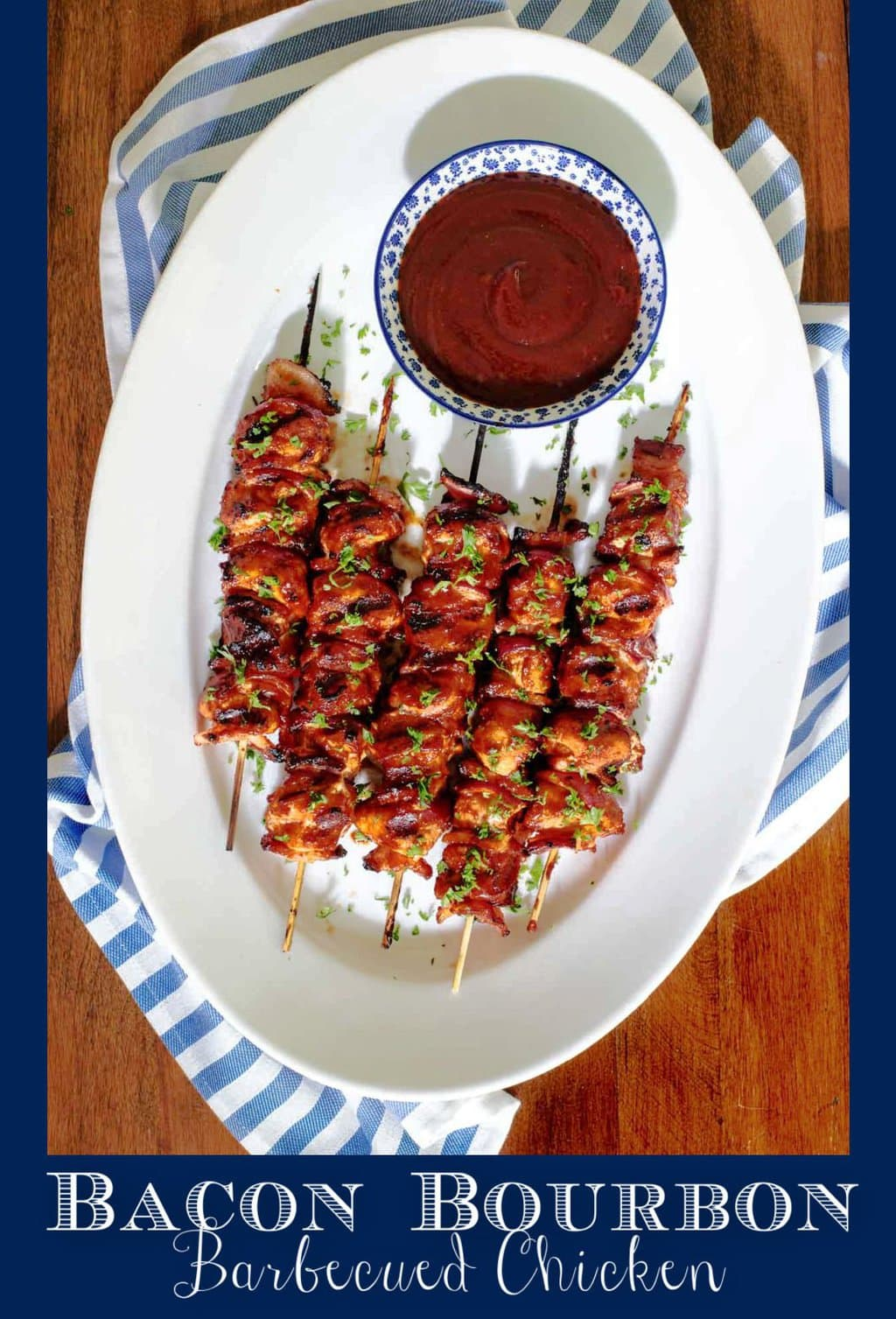 Bacon Bourbon Barbecued Chicken Skewers