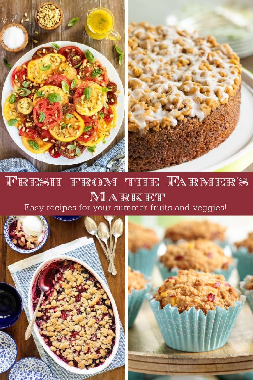 Fresh From the Farmer\'s Market! Recipes to Enjoy Your Stash of Fresh Produce.