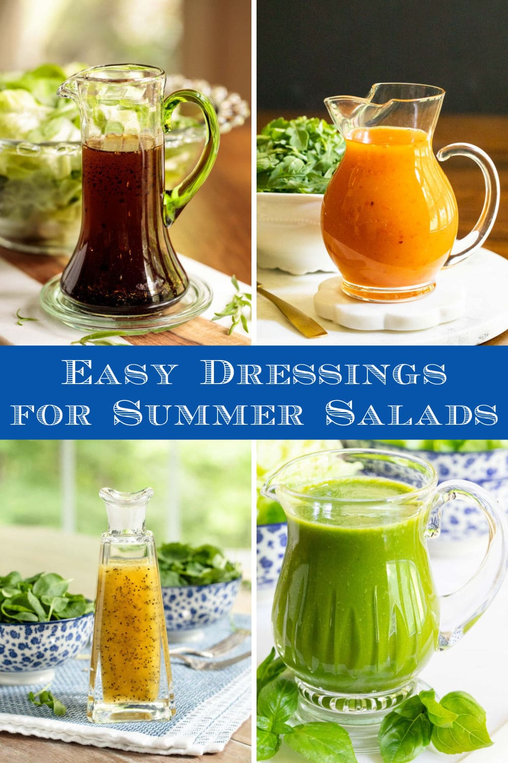 Pizzazz up your Summer Salads with these Easy Dressings!