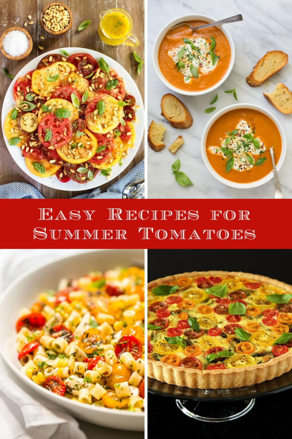 10 Fabulous  Recipes for Summer Tomatoes