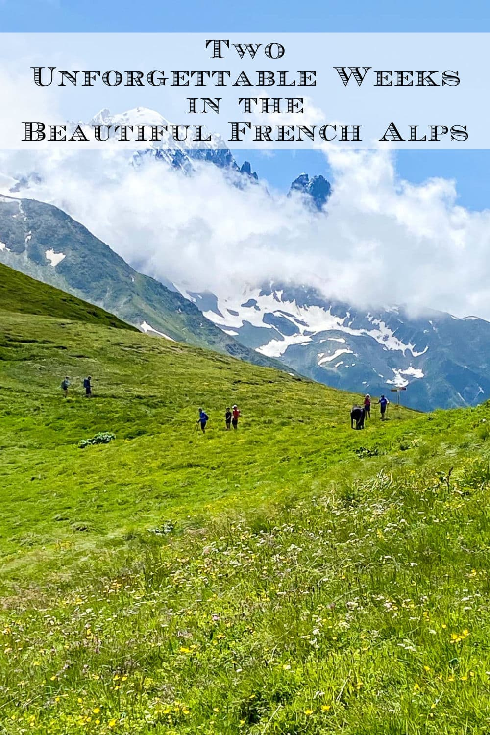 Two Unforgettable Weeks in the French Alps
