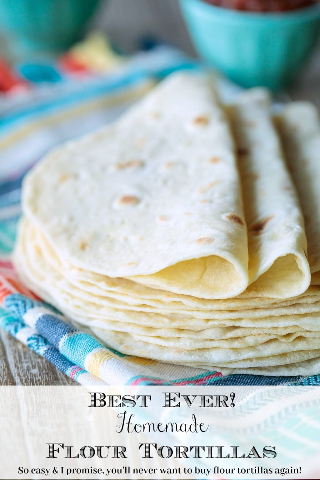 Best Ever Homemade Flour Tortillas, so easy, SO good! The name says it all! Check out over 500 5-star reviews!#bestflourtortillas #flourtortillas #easyflourtortillas #mexicanfood #mexicanrecipes #nomixerflourtortillas