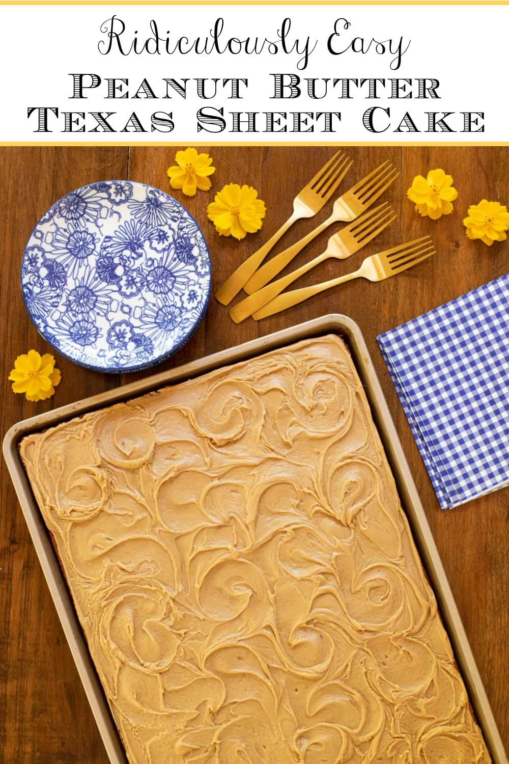 Ridiculously Easy Peanut Butter Texas Sheet Cake