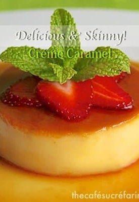 Delicious (skinny!) Créme Caramel