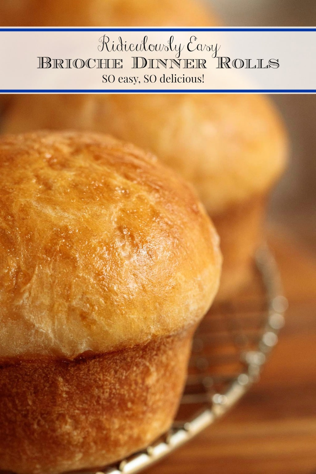These Ridiculously Easy Brioche Dinner Rolls almost make themselves! There\'s 15-minutes light labor on your part (no-mixer, no-kneading!) then the yeast and oven work the crazy delicious magic! #easydinnerrolls, #easybriocherolls, #bestdinnerrolls