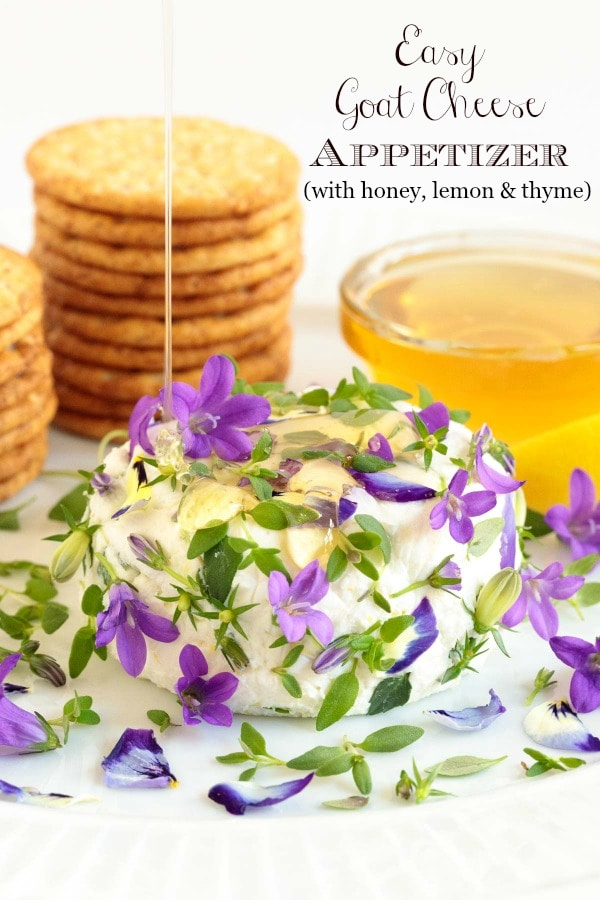 This easy goat cheese appetizer with lemon, thyme and honey takes 10 minutes to put together. You can add edible flowers for a