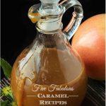 Five Fabulous Caramel Recipes