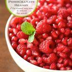 Five Favorite Recipes to Celebrate Pomegranate Season