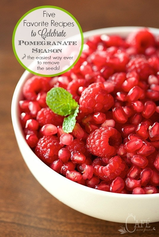 Five Favorite Recipes to Celebrate Pomegranate Season AND the super easy way to de-seed a pomegranate