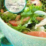Five Fresh, Delicious Spring Recipes