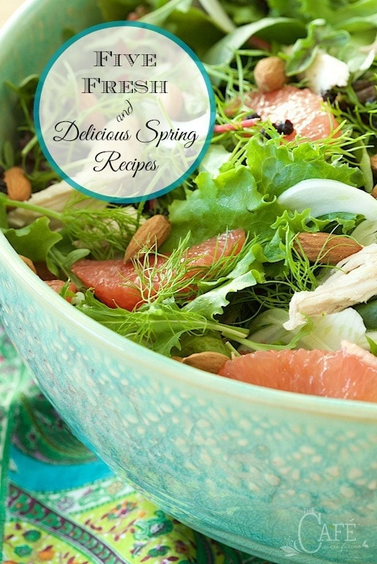 Five Fresh, Delicious Spring Recipes - a few of our favorite, fresh, delicious recipes to get you in the spirit of spring, no matter what the weather's like! thecafesucrefarine.com