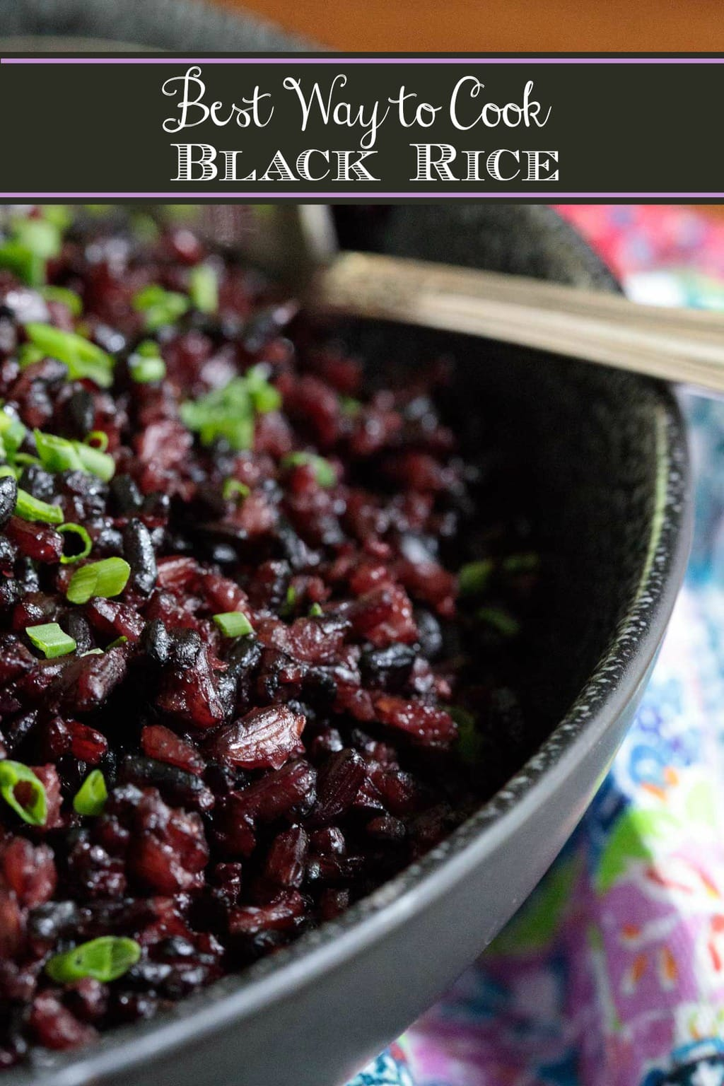 How to Cook Black Rice (or Forbidden Rice)