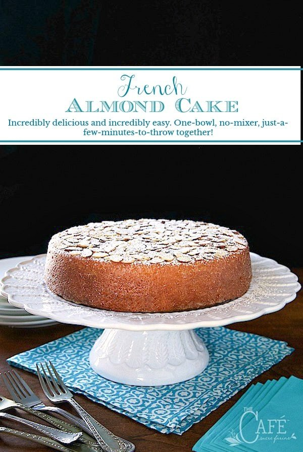 This French Almond Cake is incredibly delicious and incredibly easy. One-bowl, no-mixer, just-a-few-minutes-to-throw together! #frenchalmondcake, #easyalmondcake, #almondcake