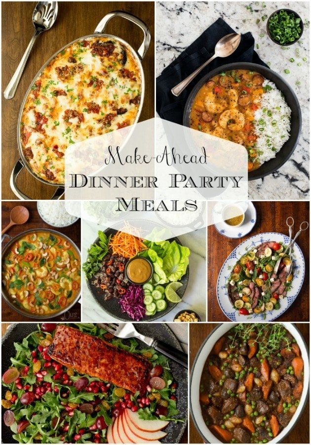 Whether you\'re entertaining family or friends, we\'ve got you covered with delicious, make-ahead, dinner party meals! #makeaheaddinnerparty #easyentertaining