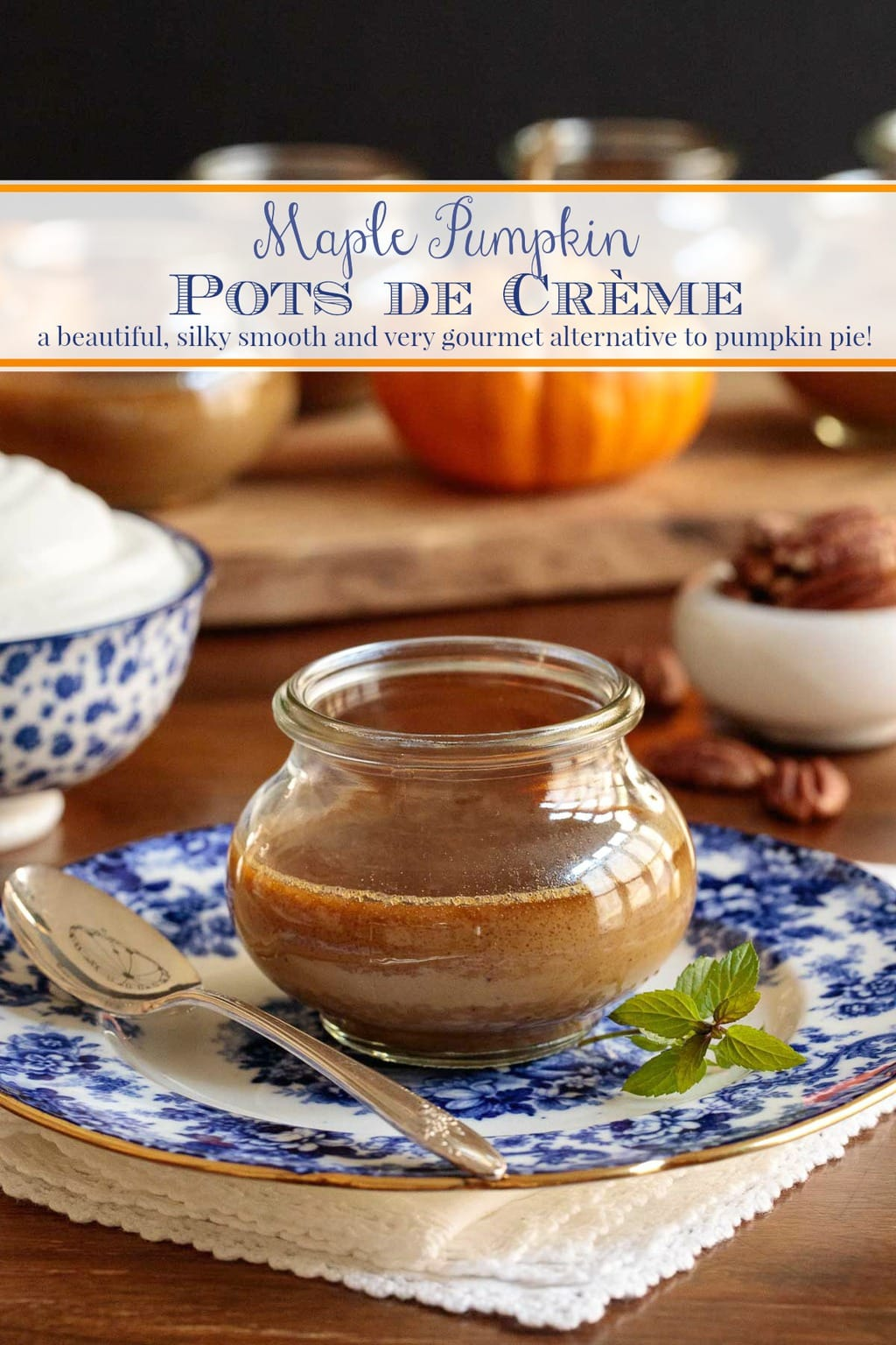 These make-ahead Maple Pumpkin Pots de Crème have an amazingly silky smooth texture. Each delicious bite is bursting with warm-spiced flavor - a beautiful, gourmet alternative to pie! #pumpkindessert, #easypumpkindessert, #pumpkinpotsdecreme