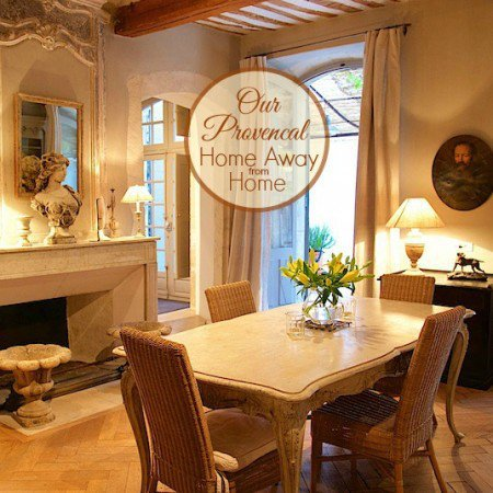 Our Provencal Home Away from Home***