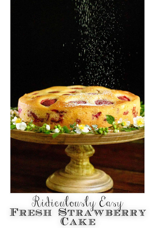 Ridiculously Easy Fresh Strawberry Cake