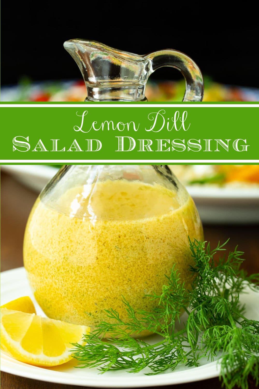 Lemon Dill Dressing, So Easy, So Delicious!