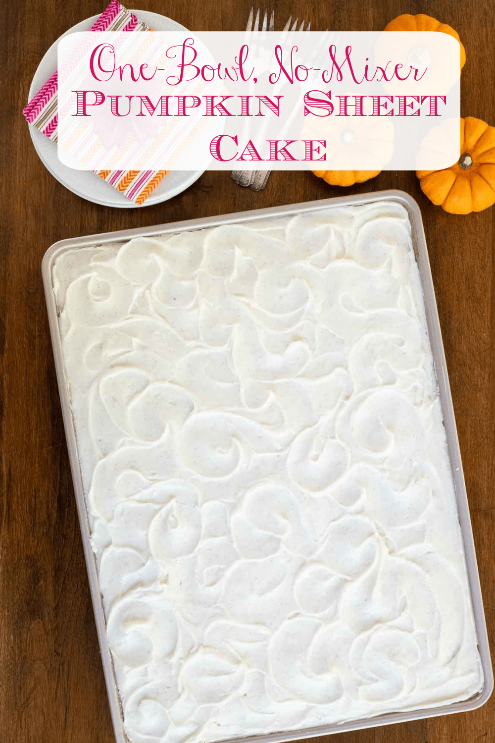 One-Bowl No-Mixer Pumpkin Sheet Cake