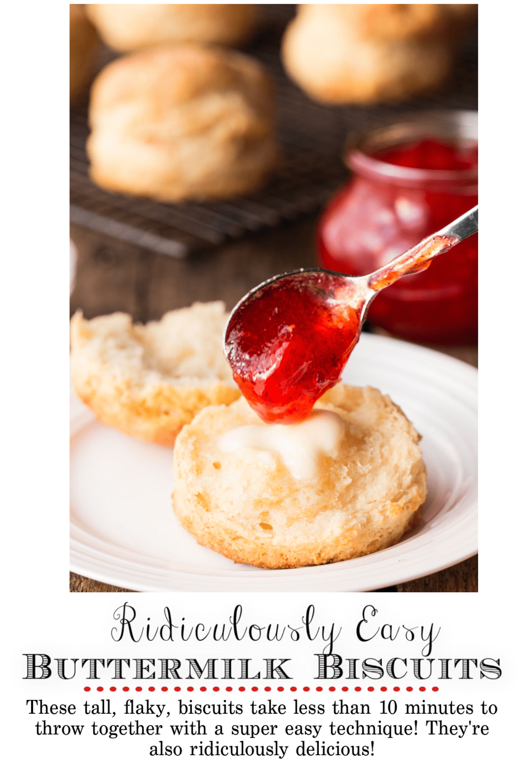 Ridiculously Easy Buttermilk Biscuits