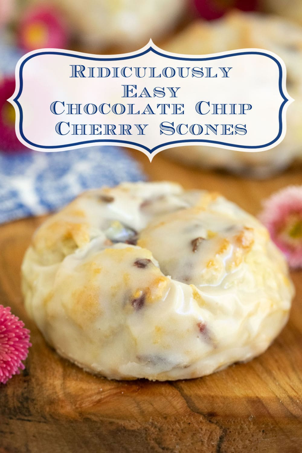Ridiculously Easy Chocolate Chip Cherry Scones