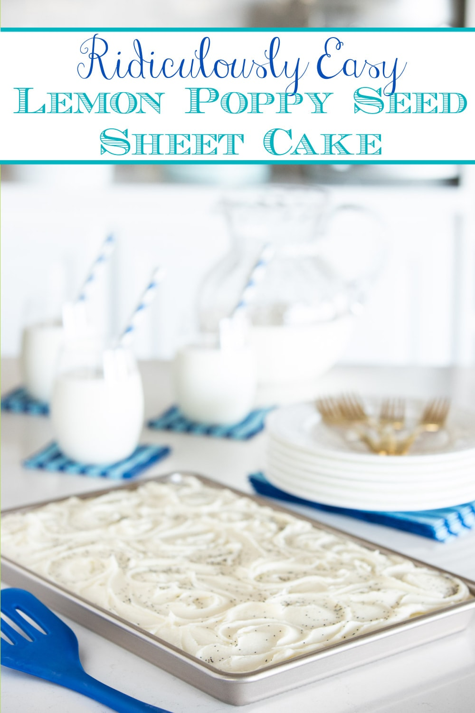 Ridiculously Easy Lemon Poppy Seed Sheet Cake
