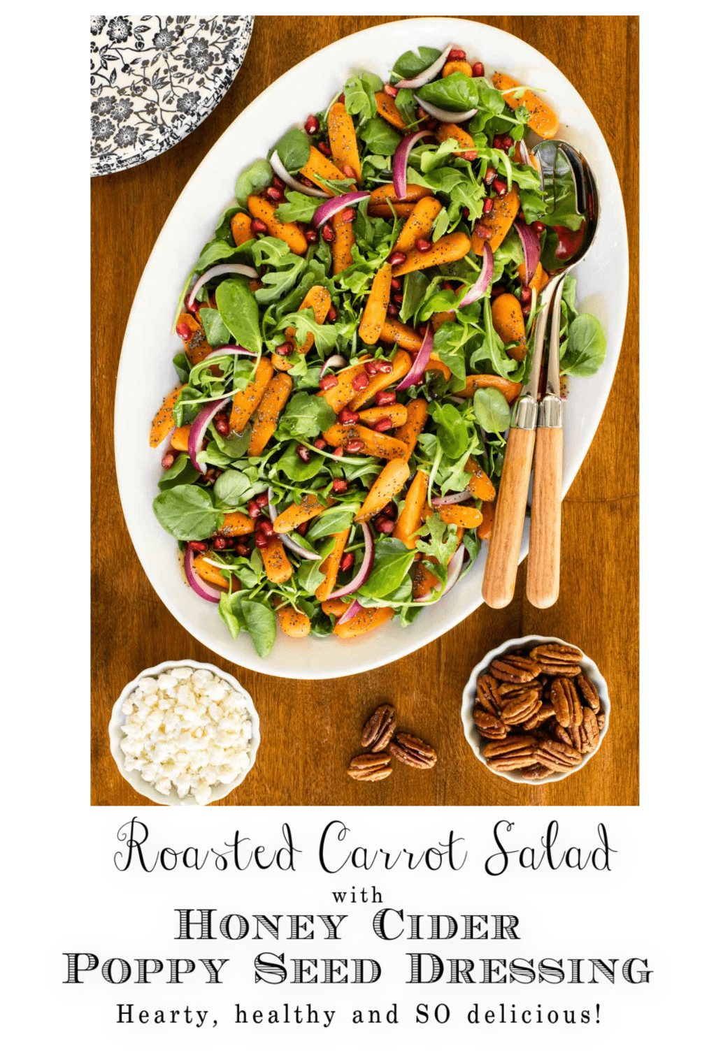 Roasted Carrot Salad with Honey Cider Poppy Seed Dressing
