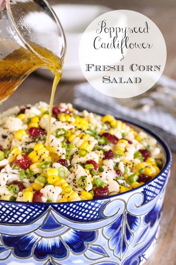 Loaded with healthy veggies, this Cauliflower and Fresh Corn Salad is crunchy and delicious. A sweet, tangy poppyseed dressing adds fabulous flavor! #rawvegetablesalad, #cauliflowersalad, #freshcornsalad, #