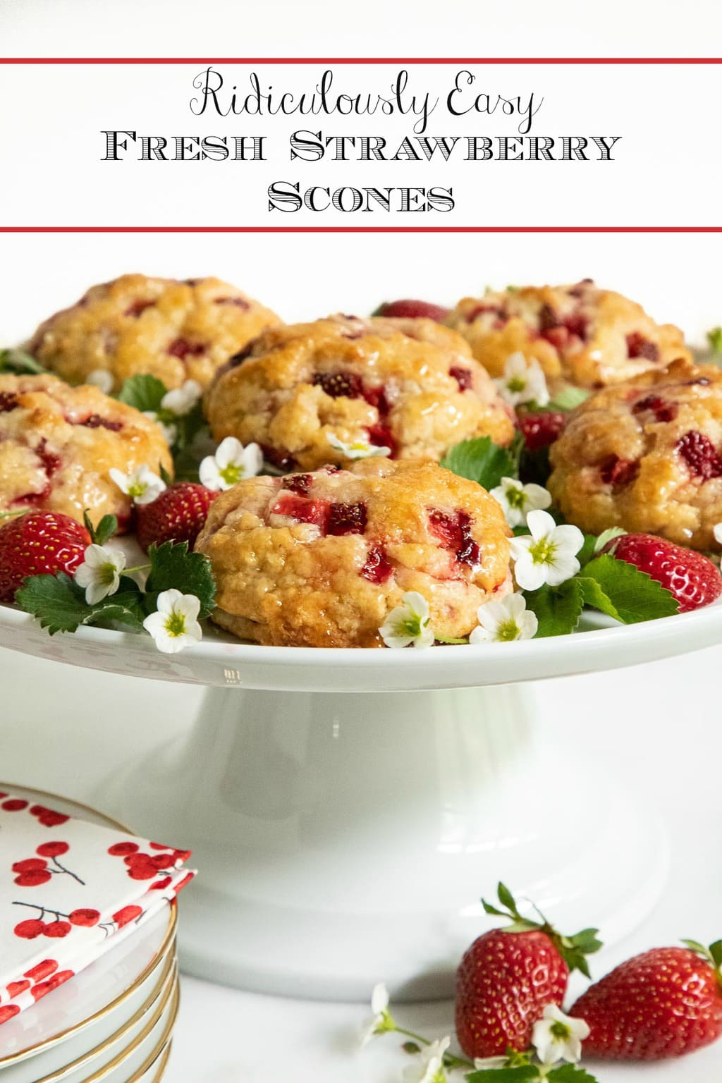 Ridiculously Easy Fresh Strawberry Scones