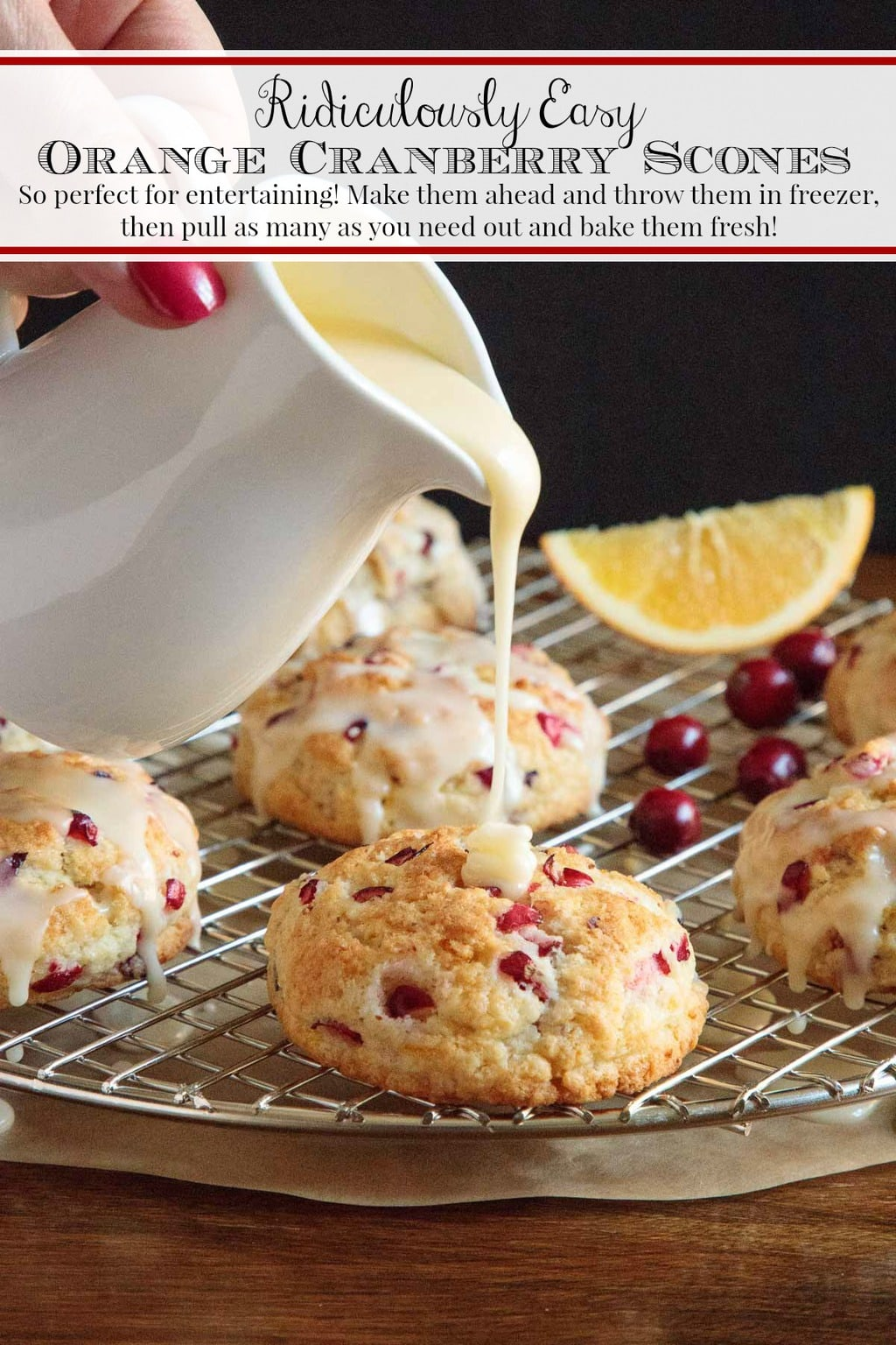 These Easy Orange Cranberry Scones are melt-in-your-mouth delicious and can be made ahead. Pop them in the oven just before serving, for easy entertaining! #easyscones, #cranberryorangescones, #cranberryscones