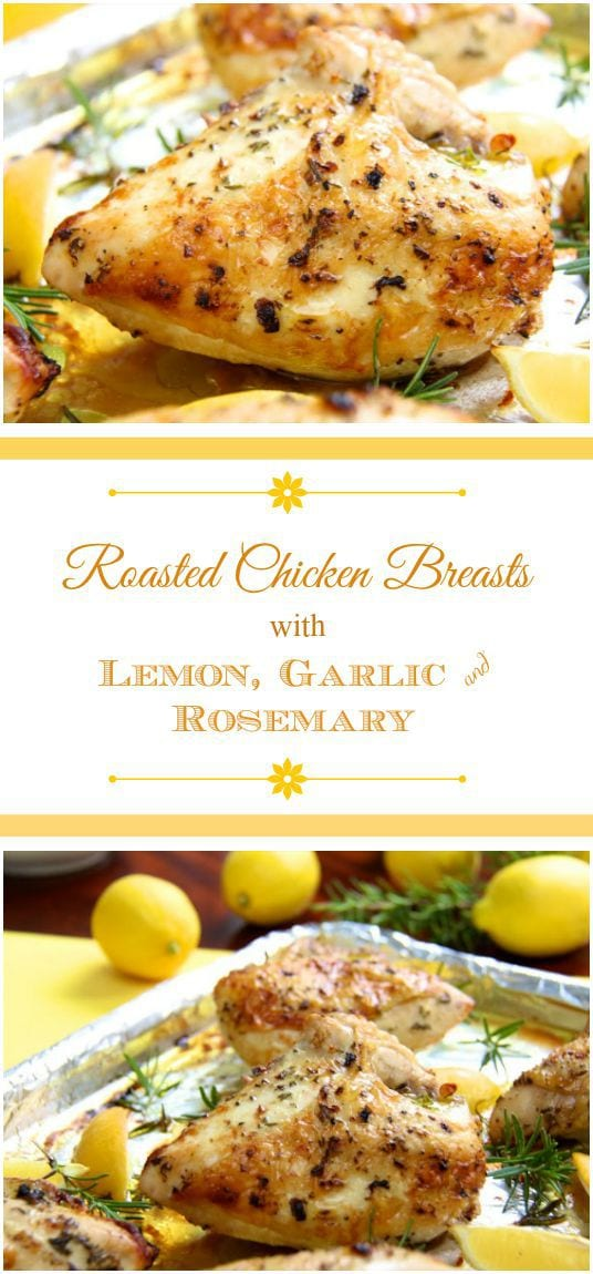 Roasted Chicken Breasts with Lemon, Garlic and Rosemary - so super ...