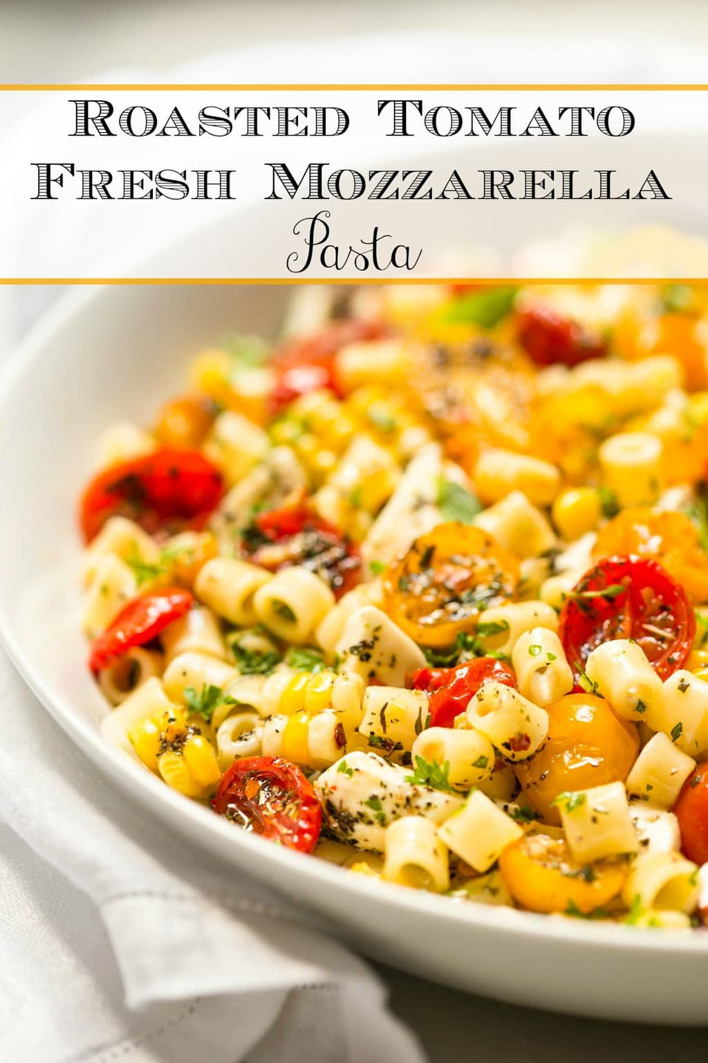 Roasted Tomato Fresh Mozzarella Pasta