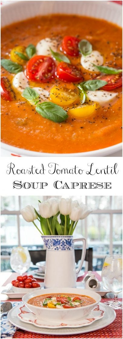 Roasted Tomato Lentil Soup Caprese -with classic tomato-basil flavor, this healthy, unique soup has a delicious Caprese topping