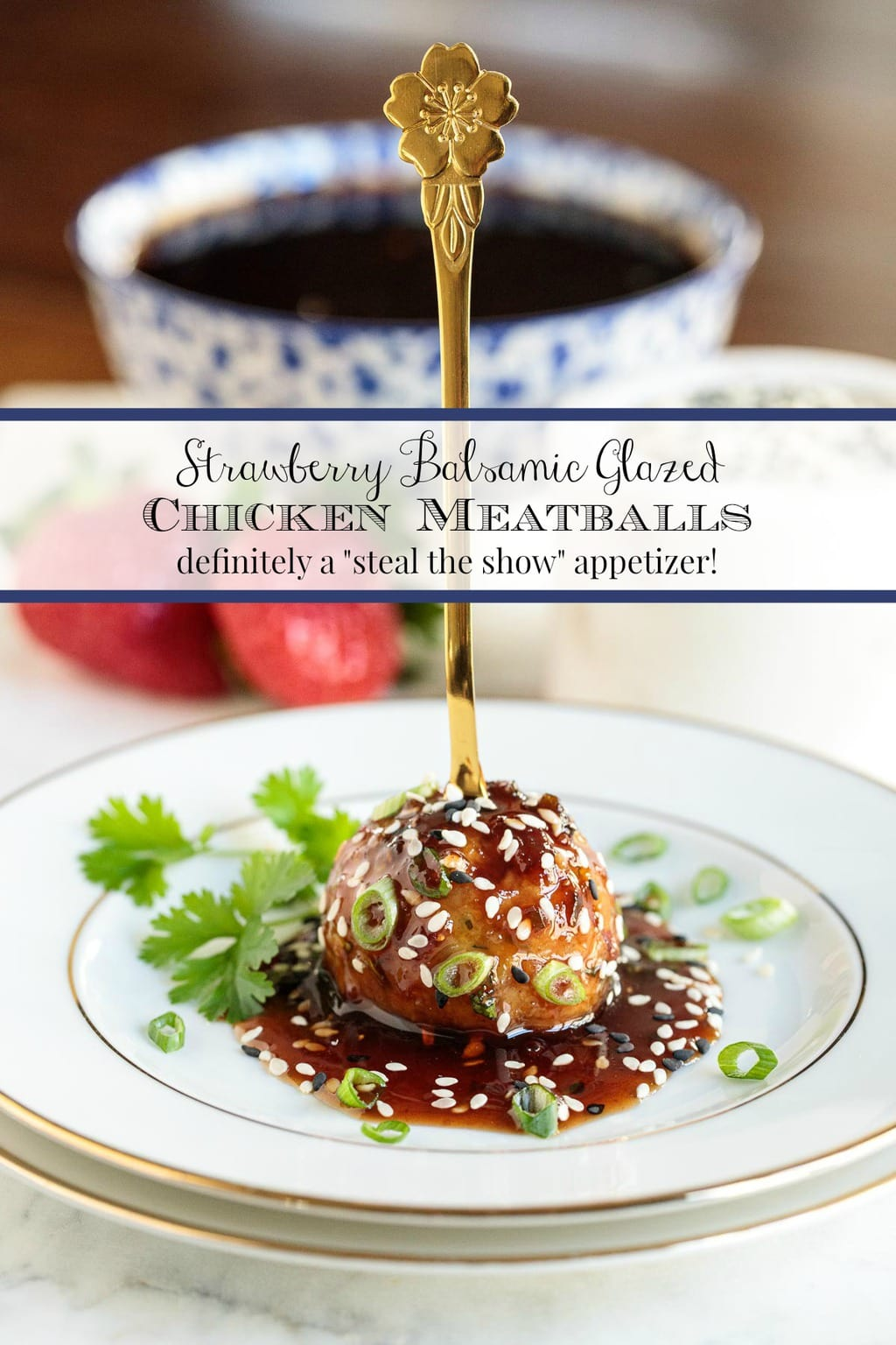 Strawberry Balsamic Glazed Chicken Meatballs The Cafe Sucre Farine