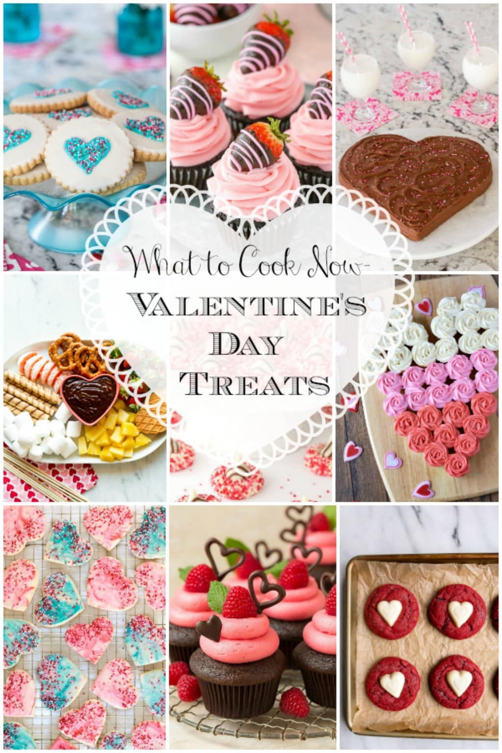 Photo collage of What to Cook Now- Valentine's Day Treats with a lace heart graphic in the center of the collage.