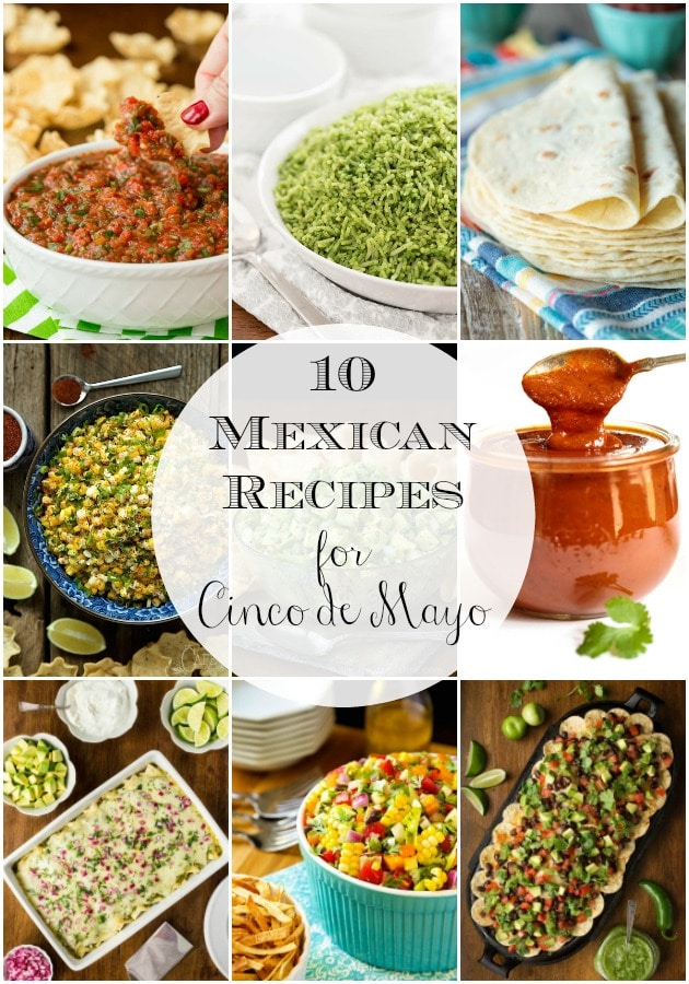 Our favorite Mexican recipes, perfect for your Cinco de Mayo celebrations! #mexicanfood #cincodemayo