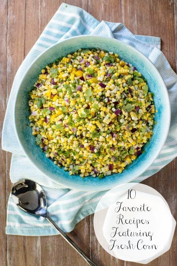 Sweet and crunchy, we can\'t get enough fresh corn. Here are ten of our favorite recipes featuring this end-of-summer treat! #freshcorn #summerrecipes #freshcornrecipes
