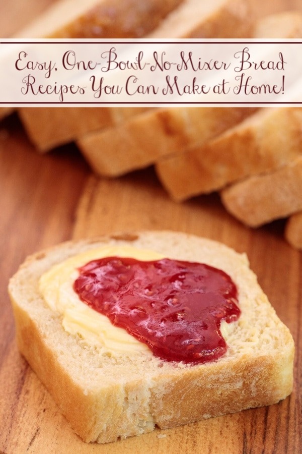 Homemade bread is easier than you think and so much better than what you can buy at the grocery store! We\'ve rounded up ten easy, one bowl, no mixer bread recipes. #homemadebread #easybreadrecipes #howtomakebread