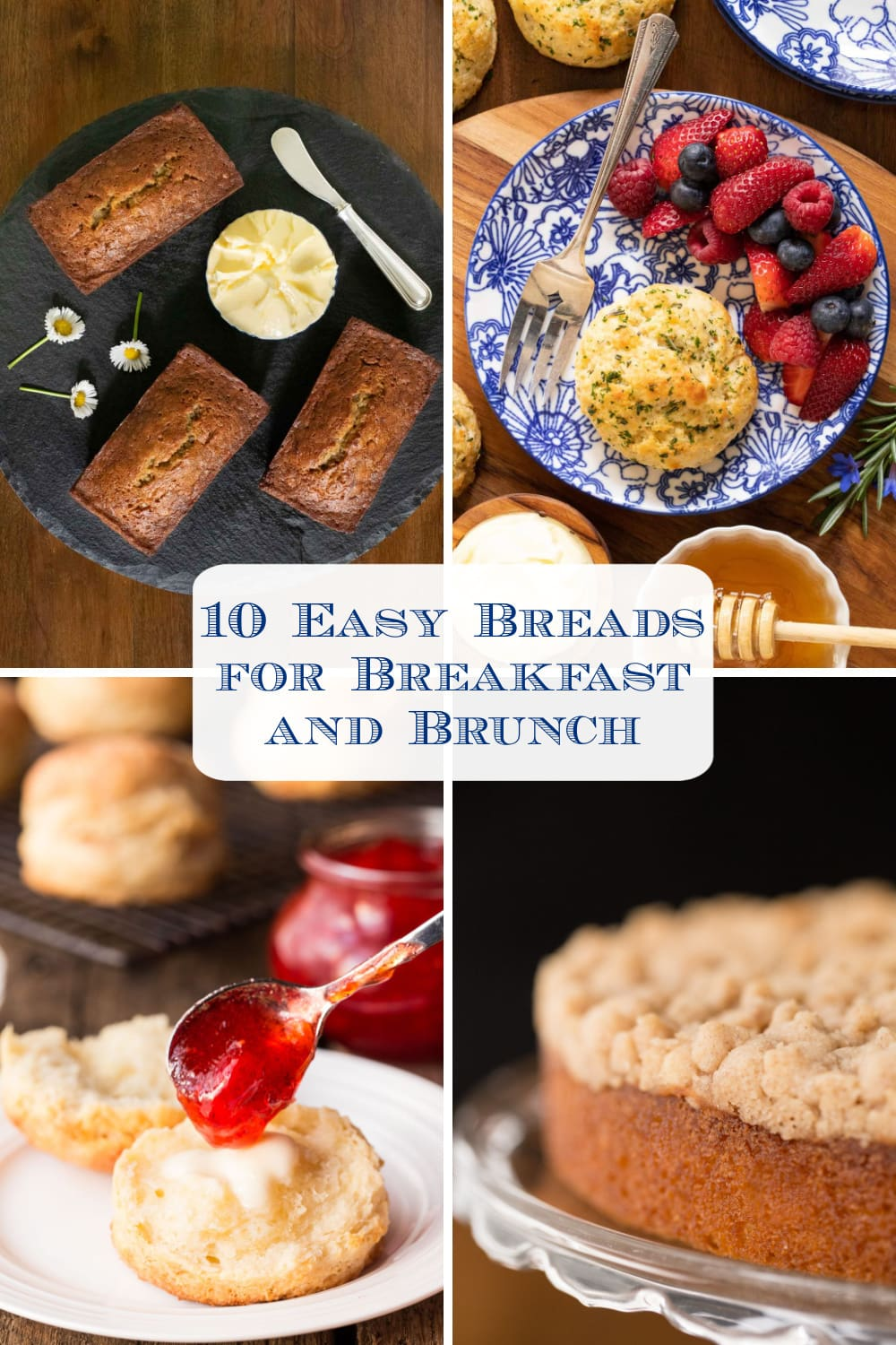 Easy Delicious Bread Recipes for Breakfast and Brunch