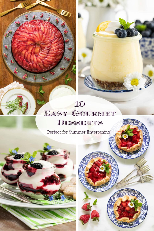 Deceptively Easy Gourmet Desserts!