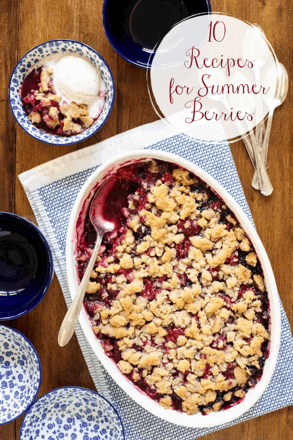 Ten delicious recipes to use those just-picked, juicy summer berries! #summerberries #berrypicking #summerdesserts #berryrecipes